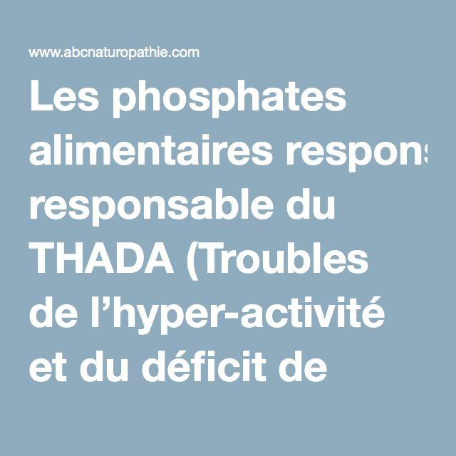 Les phosphates alimentaires responsable du THADA (Troubles de l'hyper-activité et du déficit de l'attention)   ABC Naturopathie