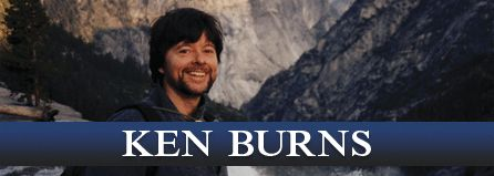 History made them famous. Ken Burns makes them real.