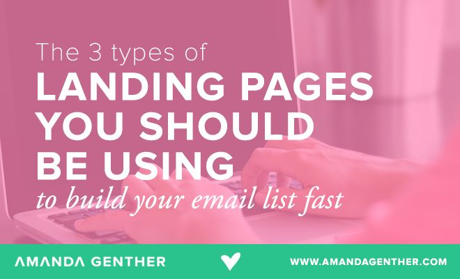 The 3 types of landing pages you should be using if you want to build your email list fast