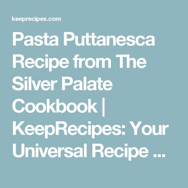 Pasta Puttanesca Recipe from The Silver Palate Cookbook   KeepRecipes: Your Universal Recipe Box