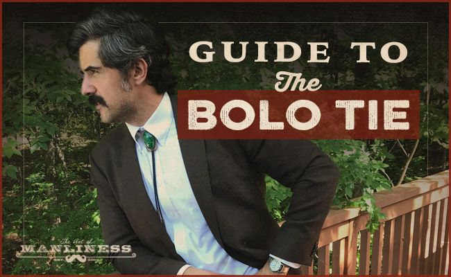 Been Thinking About Wearing A Bolo Tie But Afraid You Ll Look Goofy In It Here S Your How To Wear A Bolo Tie Guide Partner Bolo Tie Bolo Tie Men Manliness