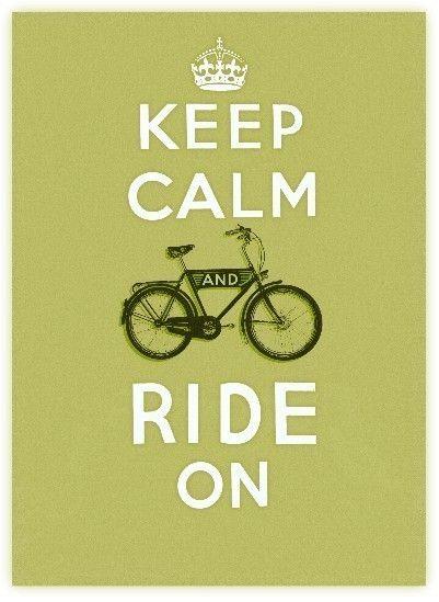 keep calm and ride on (bike)