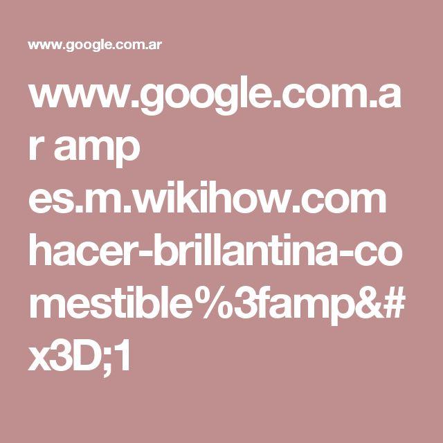 www.google.com.ar amp es.m.wikihow.com hacer-brillantina-comestible%3famp=1