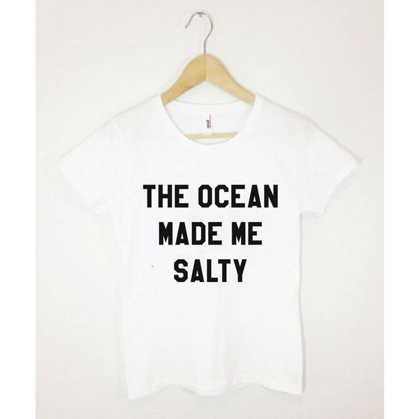 The Ocean Made Me Salty Funny Cute Tumblr Saying Summer Vacation Beach... ($16) ❤ liked on Polyvore featuring tops, t-shirts, black, women's clothing, summer tees, pattern t shirt, beach tees, beach t shirts and pattern tees