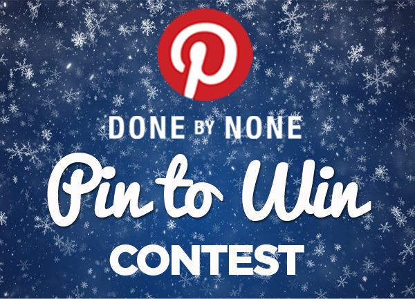 DONE BY NONE Pin To Win Contest