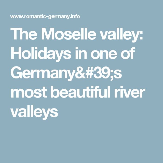 The Moselle valley: Holidays in one of Germany's most beautiful river valleys