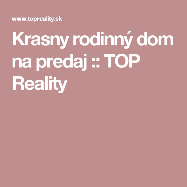 Krasny rodinný dom na predaj :: TOP Reality