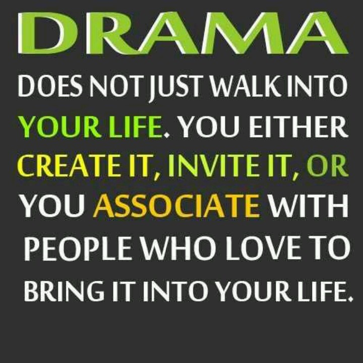 Some People Need To Get A Life Quotes: So True! I Stay Far Away From People Who Create Drama...I