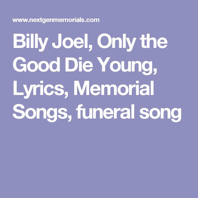 Billy Joel, Only the Good Die Young, Lyrics, Memorial Songs, funeral song