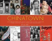 Chinatown: An Illustrated History of the Chinese Communities of Victoria, Vancouver, Calgary, Winnipeg, Toronto, Ottawa, Montreal, and Halifax