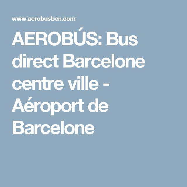 AEROBÚS: Bus direct Barcelone centre ville - Aéroport de Barcelone