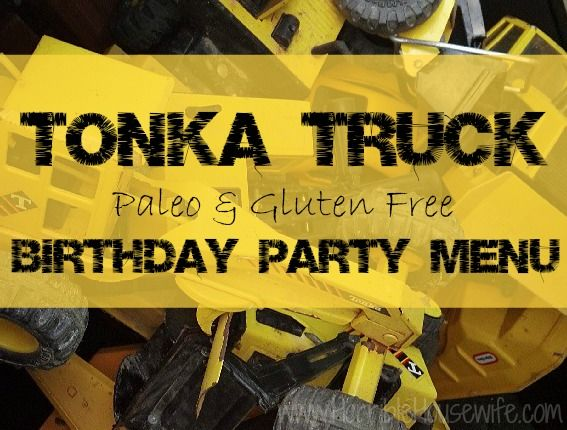 Truck Truck birthday party menu for paleo and gluten free households