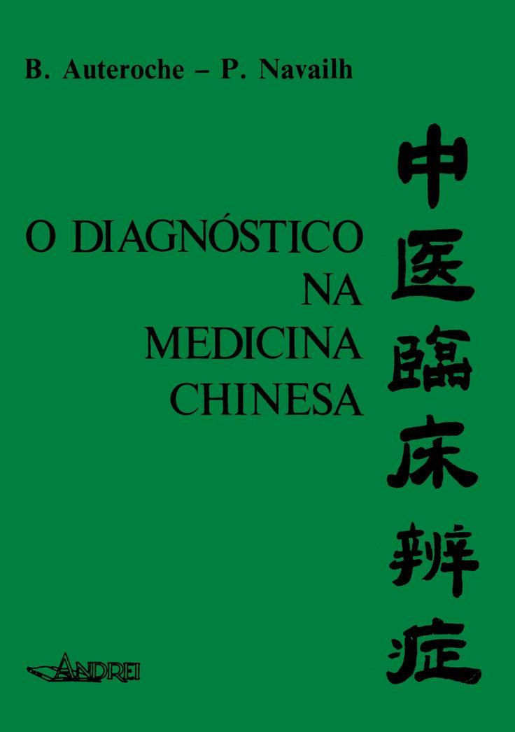 O diagnóstico na medicina chinesa [auteroche, navailh]blzdeaco