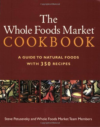 The Whole Foods Market Cookbook: A Guide to Natural Foods with 350 Recipes by Steve Petusevsky http://www.amazon.com/dp/0609806440/ref=cm_sw_r_pi_dp_vit8tb19X2TWV