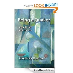 Amazon.com: Being a Quaker: A Guide for Newcomers eBook: Geoffrey Durham
