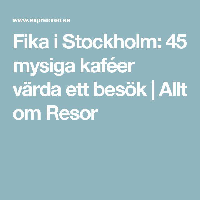 Fika i Stockholm: 45 mysiga kaféer värda ett besök | Allt om Resor