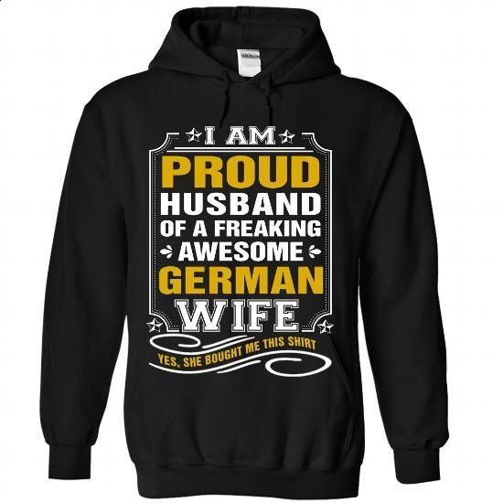 IM PROUD WIFE OF A FREAKING AWESOME German - #best t shirts #red sweatshirt. I WANT THIS => https://www.sunfrog.com/States/I-Black-76915904-Hoodie.html?60505