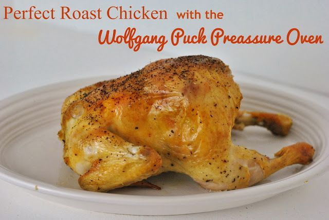 Chicken comes out perfectly roasted, moist and in a fraction of the time with the Wolfgang Puck Pressure Oven. #cooking #food