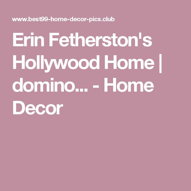 Erin Fetherston's Hollywood Home | domino... - Home Decor