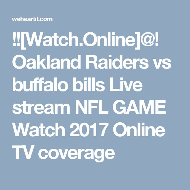 !![Watch.Online]@! Oakland Raiders vs buffalo bills Live stream NFL GAME Watch 2017 Online TV coverage