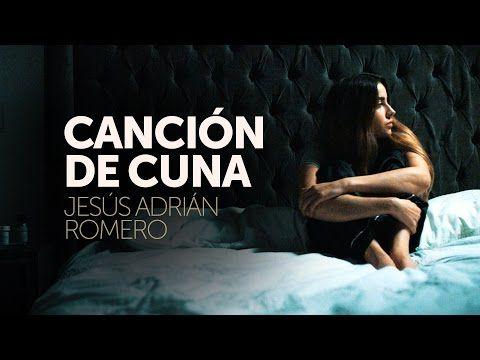 Canción de Cuna - Jesus Adrian Romero // Video Oficial - YouTube