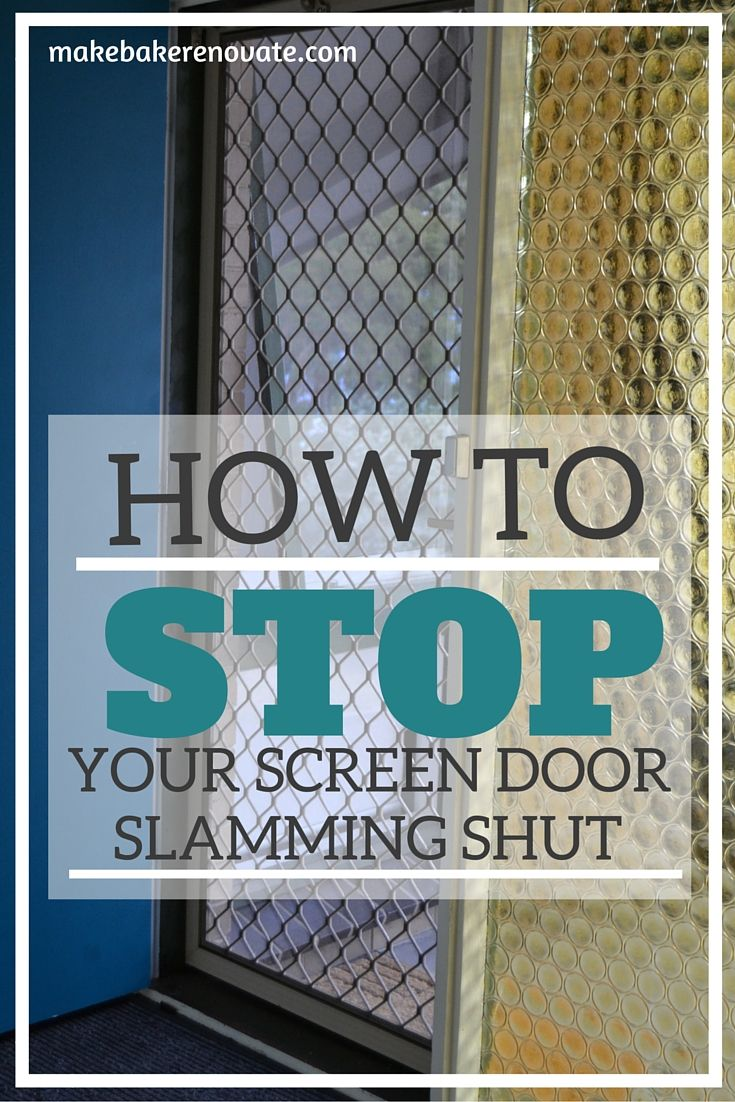 How to stop a screen door slamming shut   MakeBakeRenovate.com