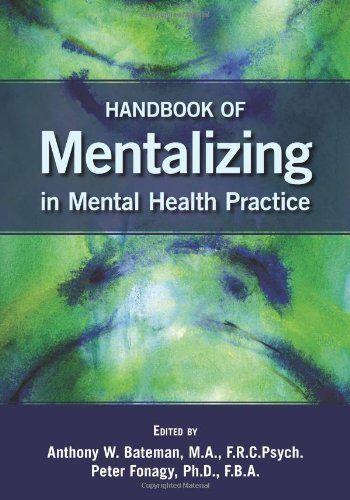 Handbook of Mentalizing in Mental Health Practice by Anthony W. Bateman http://www.amazon.com/dp/1585623725/ref=cm_sw_r_pi_dp_nT0twb1J5BANF