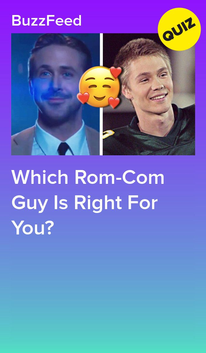 Which Rom-Com Guy Is Right For You? | Quizzes | Quiz me
