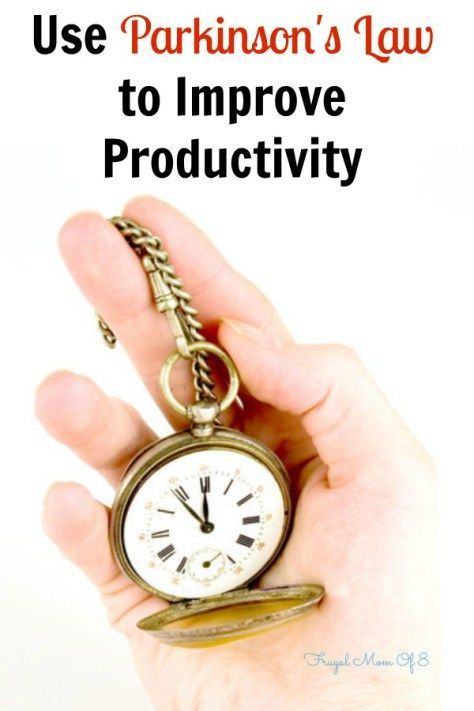 Use Parkinson's Law to increase productivity