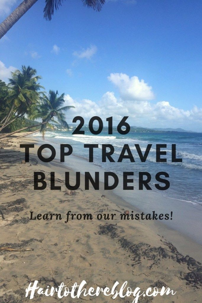 2016: Top Travel Blunders - Hair to There