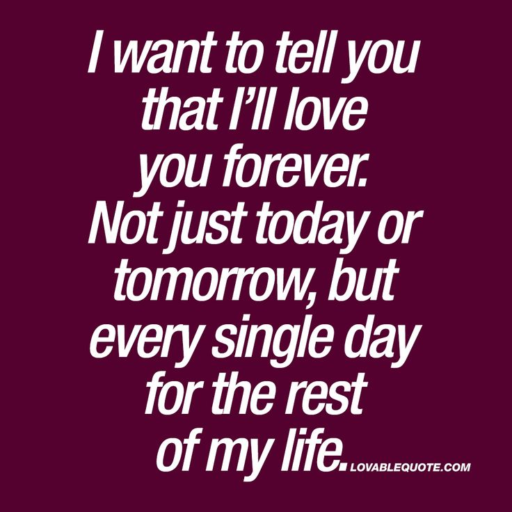 I Want To Live With You Forever Quotes: I Want To Tell You That I'll Love You Forever