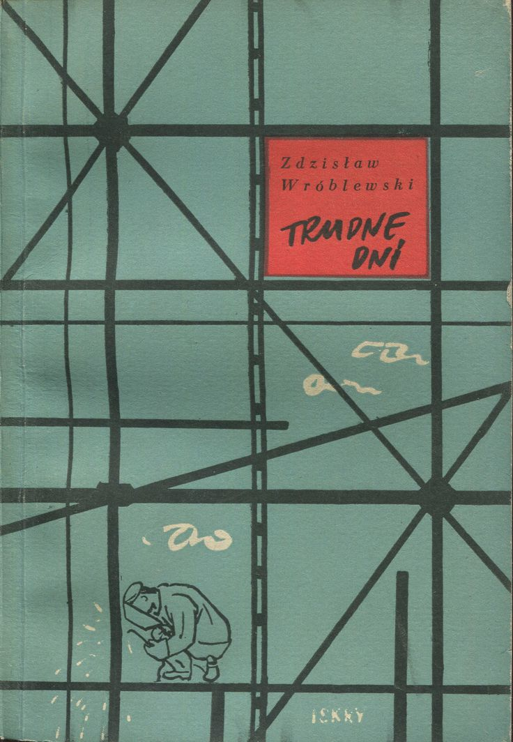 """""""Trudne dni"""" Zdzisław Wróblewski Cover by Jan Lenica Illustrated by Aleksander Winnicki Published by Wydawnictwo Iskry 1953"""