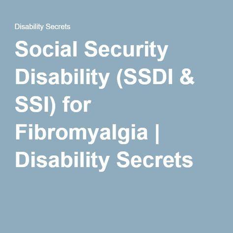 Social Security Disability (SSDI & SSI) for Fibromyalgia   Disability Secrets