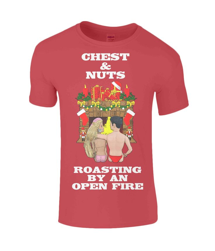 Chest & Nuts Roasting By An Open Fire, Rude/Funny Xmas T-Shirt #rudexmastshirt #funnyxmastshirt #xmassong #chest #nuts #openfire