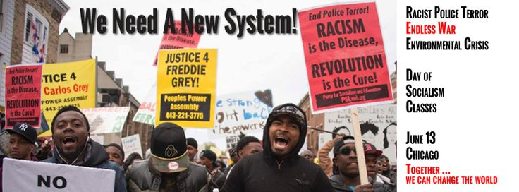 Chicago: We Need A New System – Day of Socialism Classes Racist Police Terror and Mass Incarceration Endless War Environmental Crisis … Capitalism, which puts profits before people, is not sustainable. It's racist and the cause of barbarous wars. It's putting the planet in danger. Capitalism leaves billions in poverty and misery and so much...