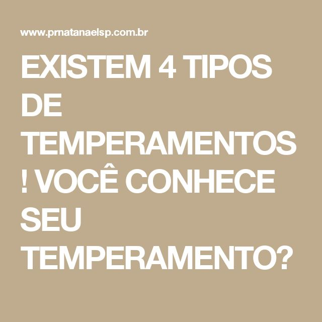 EXISTEM 4 TIPOS DE TEMPERAMENTOS! VOCÊ CONHECE SEU TEMPERAMENTO?