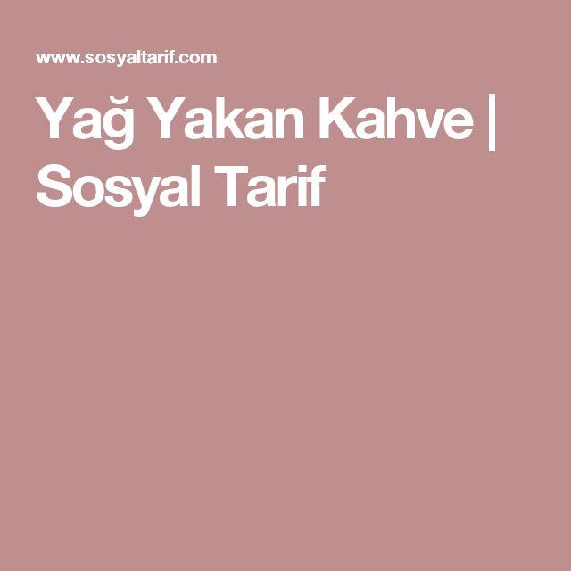 Yağ Yakan Kahve | Sosyal Tarif