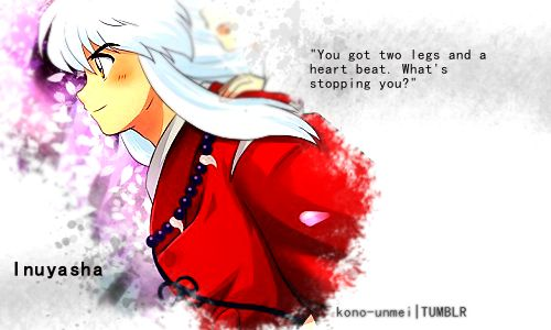One Of My Fav Inuyasha Quote S Inuyasha A Fedual Fary Tale