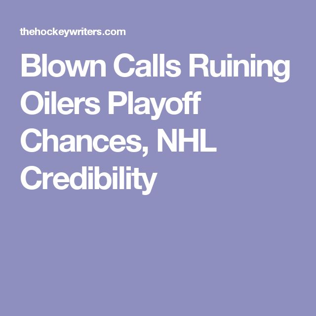 Blown Calls Ruining Oilers Playoff Chances, NHL Credibility