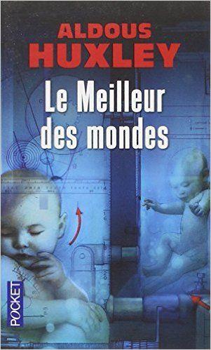 Amazon.fr - Le Meilleur des mondes - Aldous Huxley - Livres