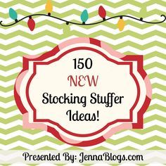 150 NEW Stocking Stuffer Ideas for Everyone!  ~~~Brand NEW List for 2012!~~~