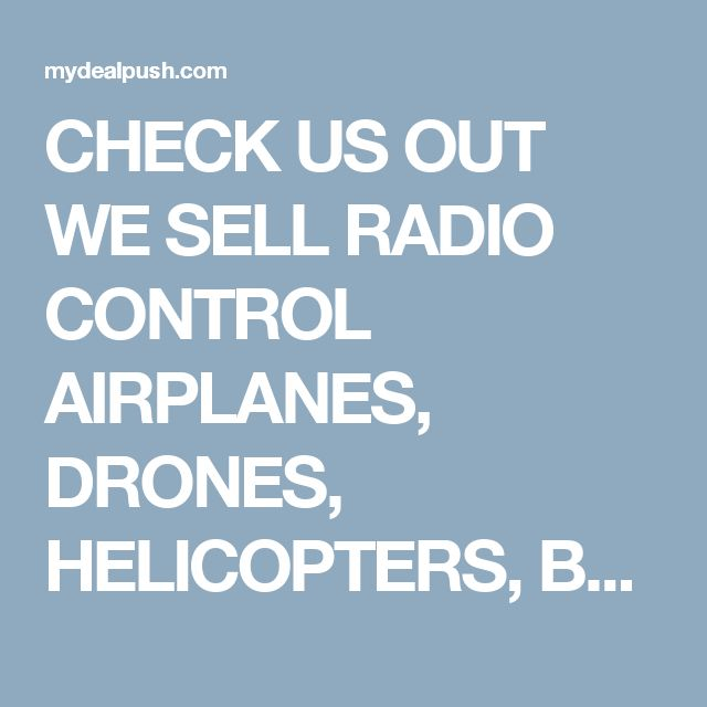 CHECK US OUT WE SELL RADIO CONTROL AIRPLANES, DRONES, HELICOPTERS, BOATS.SIGN UP & CHECK OUT SOME GREAT DEALS. THANKS HAVE A GREAT DAY