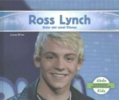 Ross Lynch: Actor Del Canal Disney / Disney Channel Actor