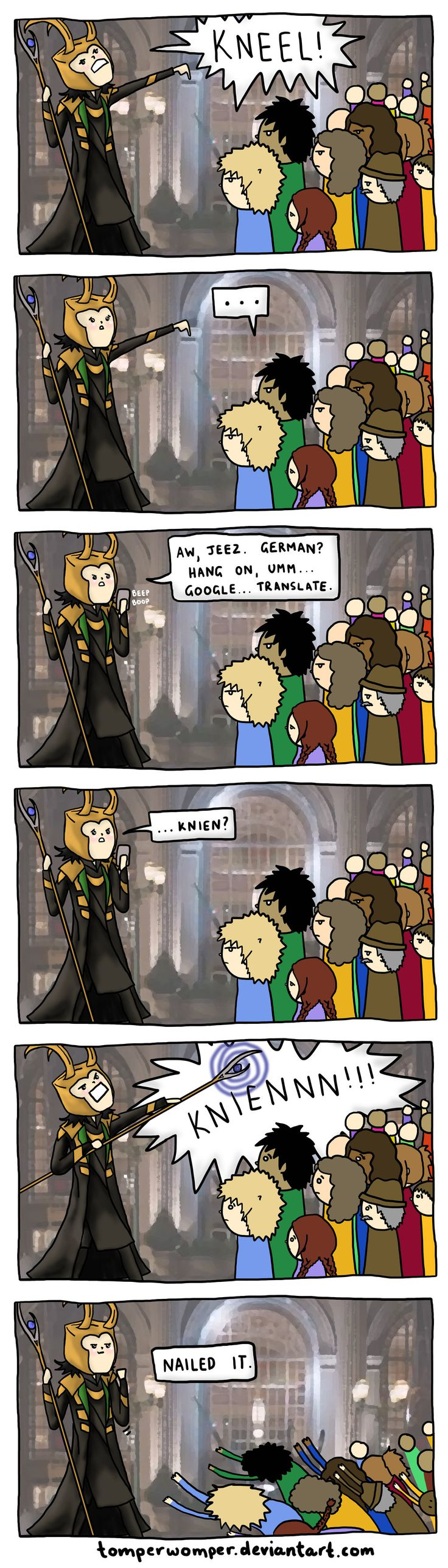 Loki is fluent in German with a little help from Google. KNEEL by TomperWomper.deviantart.com on @deviantART