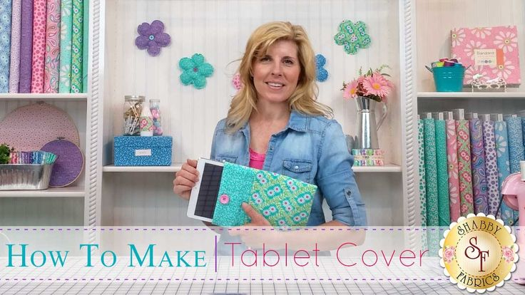 How to make a Tablet Cover | with Jennifer Bosworth of Shabby Fabrics - YouTube