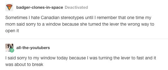 When we were sorry: | Literally Just A Bunch Of Funny Tumblr Posts About Canadian Stereotypes