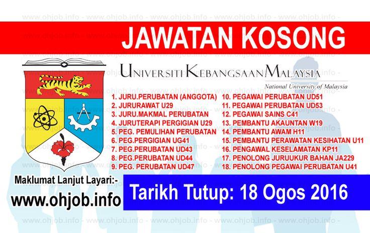 Jawatan Kosong Pusat Perubatan Universiti Kebangsaan Malaysia (PPUKM) (18 Ogos 2016)   Kerja Kosong Pusat Perubatan Universiti Kebangsaan Malaysia (PPUKM)  Permohonan adalah dipelawa kepada warganegara Malaysia bagi mengisi kekosongan jawatan di Pusat Perubatan Universiti Kebangsaan Malaysia (PPUKM) seperti berikut:- 1. JURUPULIH PERUBATAN (ANGGOTA) U29 2. JURURAWAT U29 3. JURUTEKNOLOGI MAKMAL PERUBATAN U29 4. JURUTERAPI PERGIGIAN U29 5. PEGAWAI PEMULIHAN PERUBATAN U41 6. PEGAWAI PERGIGIAN…
