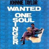 Wanted One Soul Singer (Johnnie Taylor)
