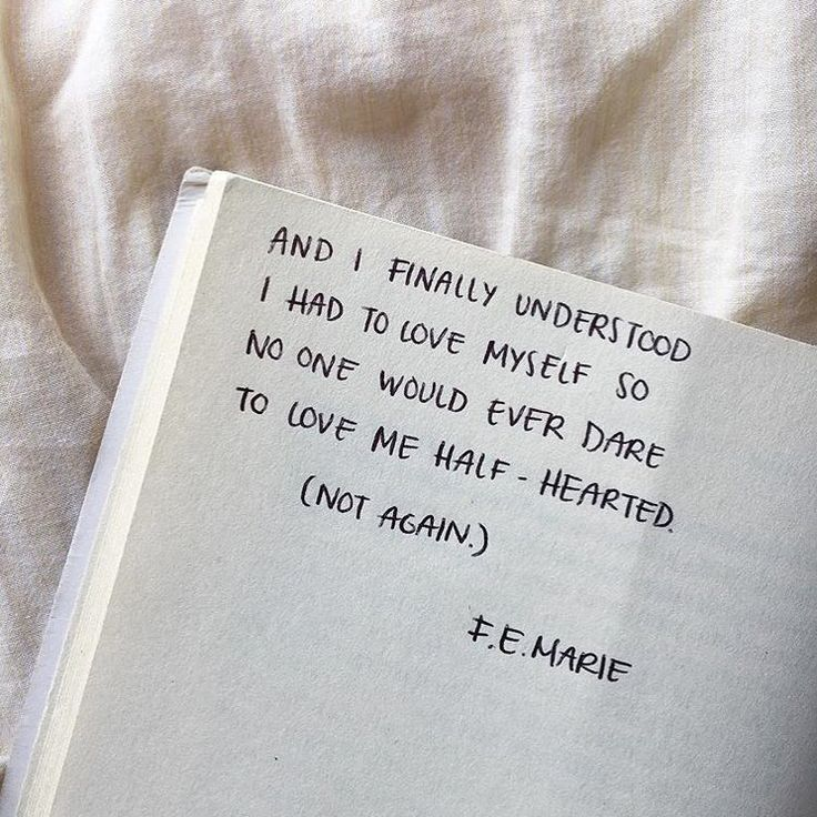 """""""Und ich habe endlich verstanden, dass ich mich selbst lieben muss, damit sich niemand traut"""