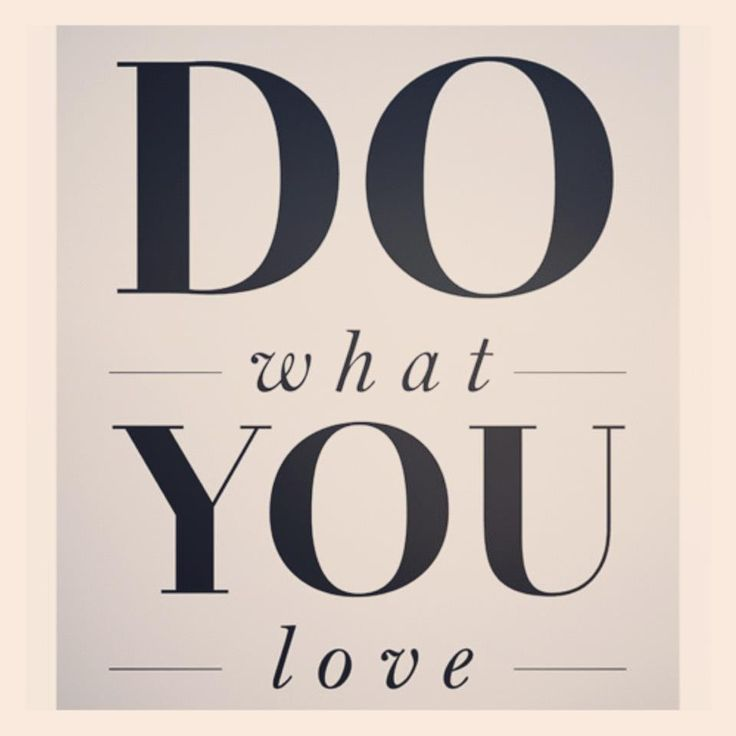 Do what you love!: Lovequot, Life Quotes, Remember This, Motivation Quotes, Life Mottos, Quotes Life, Inspiration Quotes, Love Quotes, Teen Quotes